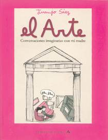 """""""El arte. Conversaciones imaginarias con mi madre."""", de Juanjo Sáez"""